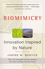 Biomimicry : Innovation Inspired by Nature - Janine M. Benyus