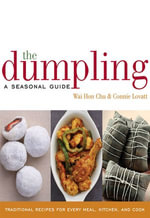 The Dumpling : A Seasonal Guide - Wai Hon Chu