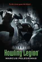 Howling Legion (Skinners, Book 2) : Skinners - Marcus Pelegrimas