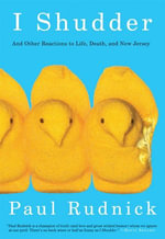I Shudder : And Other Reactions to Life, Death, and New Jersey - Paul Rudnick