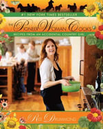 The Pioneer Woman Cooks : Recipes from an Accidental Country Girl - Ree Drummond