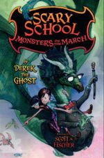 Scary School : Monsters on the March - Derek the Ghost