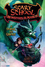 Scary School #2 : Monsters on the March - Derek the Ghost