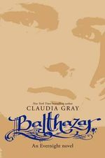 Balthazar : An Evernight Novel - Claudia Gray
