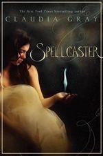 Spellcaster : Spellcaster - Claudia Gray