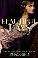 Beautiful Days : Bright Young Things Series : Book 1 - Anna Godbersen