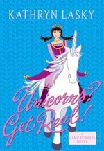 Camp Princess 2 : Unicorns? Get Real! - Kathryn Lasky