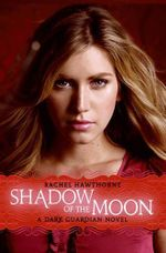 Shadow of the Moon : Shadow of the Moon - Rachel Hawthorne