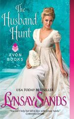 The Husband Hunt : Sands Historical Series : Book 5 - Lynsay Sands