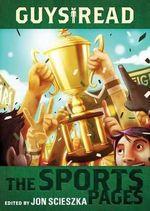 Guys Read : The Sports Pages - Jon Scieszka