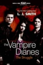 The Struggle : TV Tie-In : The Vampire Diaries : Book 2 - L. J. Smith