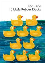 10 Little Rubber Ducks : World of Eric Carle - Eric Carle