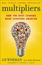 Multipliers : How the Best Leaders Make Everyone Smarter - Elizabeth Wiseman