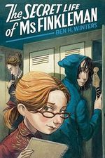 The Secret Life of Ms. Finkleman - Ben H Winters