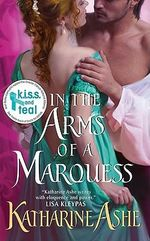In the Arms of a Marquess : Avon Historical Romance - Katharine Ashe