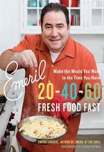 Emeril 20-40-60 : Fresh Food Fast - Emeril Lagasse