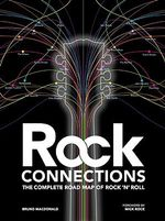 Rock Connections : The Complete Road Map of Rock 'N' Roll