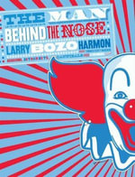 The Man Behind the Nose : Assassins, Astronauts, Cannibals, and Other Stupendous Yarns - Larry