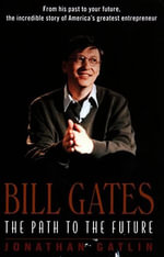 Bill Gates : The Path to the Future - Jonathan Gatlin