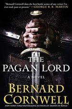 The Pagan Lord : Saxon Tales (Hardcover) - Bernard Cornwell