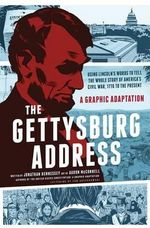 The Gettysburg Address : A Graphic Adaptation - Jonathan Hennessey