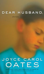 Dear Husband : Stories - Joyce Carol Oates