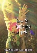 How to (Un)cage a Girl - Francesca Lia Block
