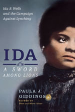 Ida : A Sword Among Lions - Paula J. Giddings