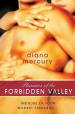 Pleasures of the Forbidden Valley - Diana Mercury