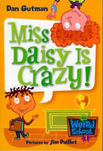 My Weird School #1 : Miss Daisy Is Crazy! - Dan Gutman