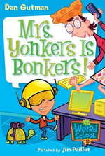 My Weird School #18 : Mrs. Yonkers Is Bonkers! - Dan Gutman