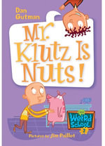 My Weird School #2 : Mr. Klutz Is Nuts! - Dan Gutman