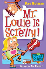My Weird School #20 : Mr. Louie Is Screwy! - Dan Gutman