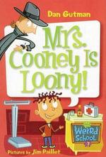 My Weird School #7 : Mrs. Cooney Is Loony! - Dan Gutman