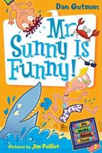 My Weird School Daze #2 : Mr. Sunny Is Funny! - Dan Gutman