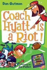 My Weird School Daze #4 : Coach Hyatt Is a Riot! - Dan Gutman
