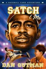Satch & Me : Baseball Card Adventures - Dan Gutman
