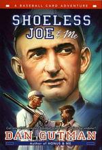 Shoeless Joe & Me : Baseball Card Adventures - Dan Gutman