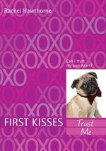 First Kisses 1 : Trust Me - Rachel Hawthorne