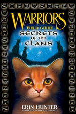 Warriors Field Guide : Secrets of the Clans - Erin Hunter