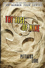 The Rise of Nine : Lorien Legacies Series : Book 3 (I Am Number Four) - Pittacus Lore