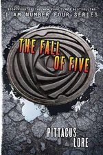 The Fall of Five : I Am Number Four Series : Book 4 - Pittacus Lore