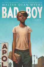 Bad Boy : A Memoir - Walter Dean Myers
