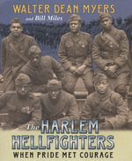 The Harlem Hellfighters : When Pride Met Courage - Walter Dean Myers