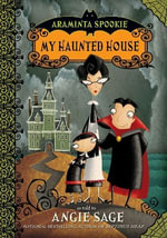 Araminta Spookie 1 : My Haunted House - Angie Sage