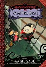 Araminta Spookie 4 : Vampire Brat - Angie Sage