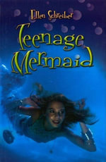 Teenage Mermaid - Ellen Schreiber