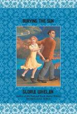 Burying the Sun - Gloria Whelan