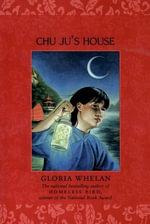 Chu Ju's House - Gloria Whelan