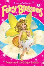 Fairy Blossoms #1 : Daisy and the Magic Lesson - Suzanne Williams
